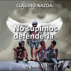 CLAUDIO NAZOA: No supimos defenderla