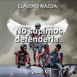 CLAUDIO NAZOA, No supimos defenderla